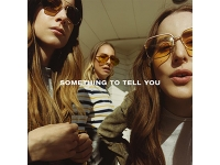 Album review: HAIM – Something To Tell You