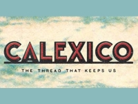 Album review: Calexico – The Thread That Keeps Us